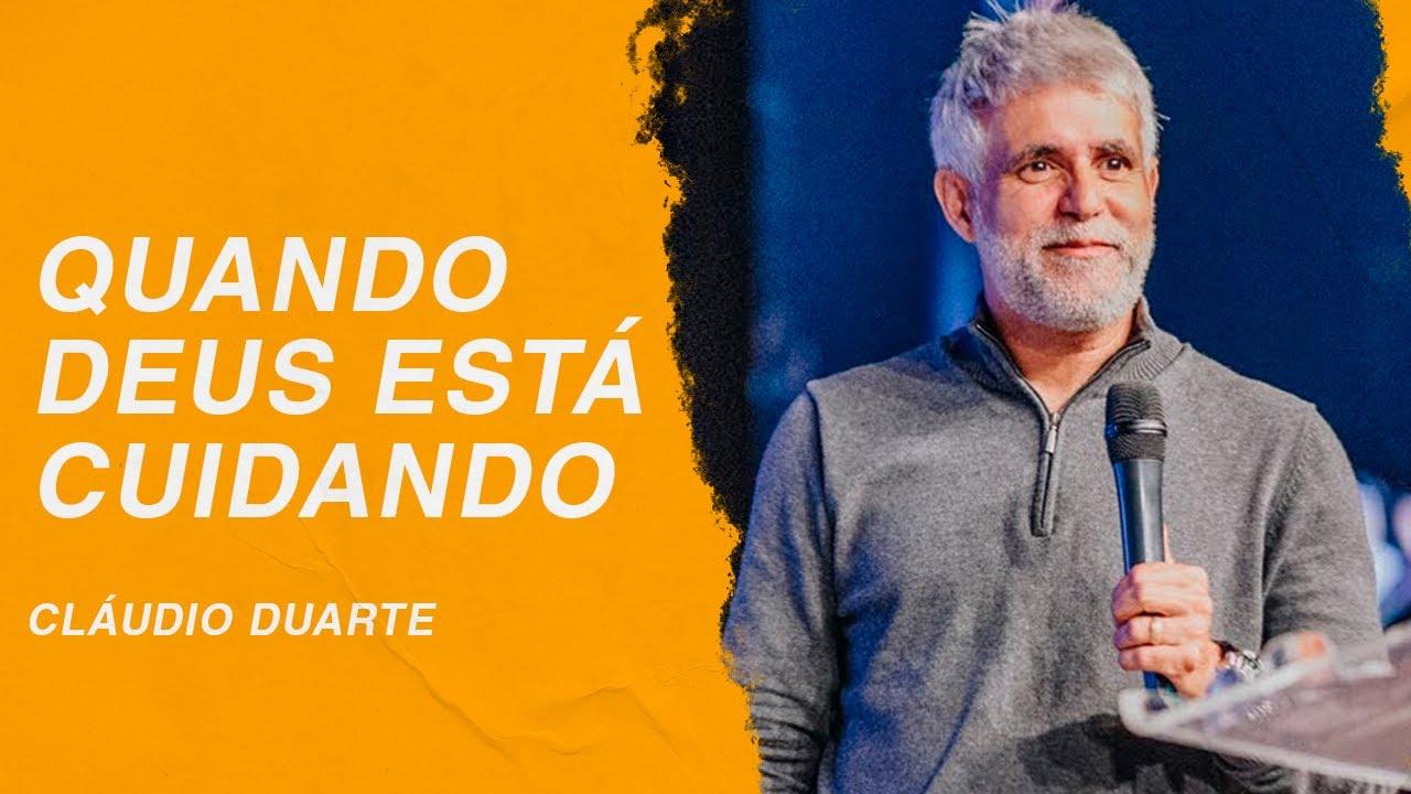 Cláudio Duarte | Quando Deus está cuidando