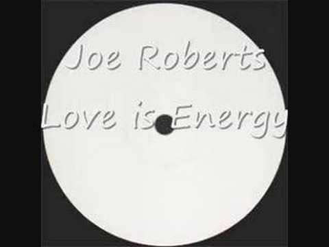 Love is Energy - Joe Roberts
