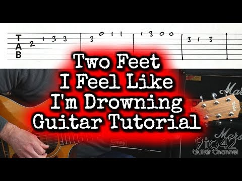 How To Play Two Feet - I Feel Like I'm Drowning Guitar Tutorial Lesson