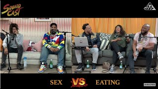Sex VS Eating   Squadd Cast Versus   Episode 1