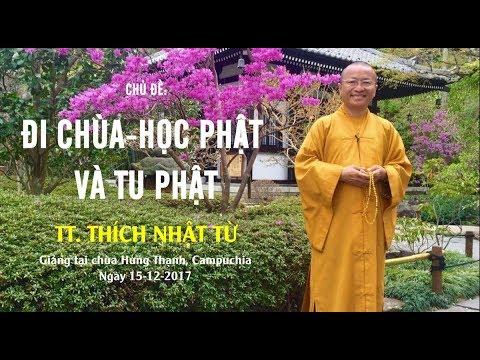 Đi chùa, học Phật và tu Phật - TT. Thích Nhật Từ