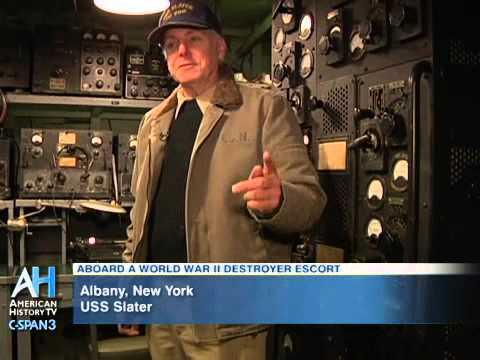 C-SPAN Cities Tour - Albany: Tour of the USS Slater a WWII Destroyer Escort