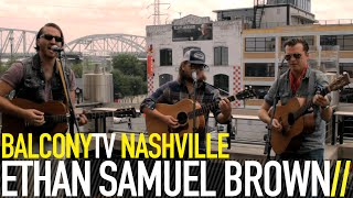 ETHAN SAMUEL BROWN - RODEO QUEEN (BalconyTV)