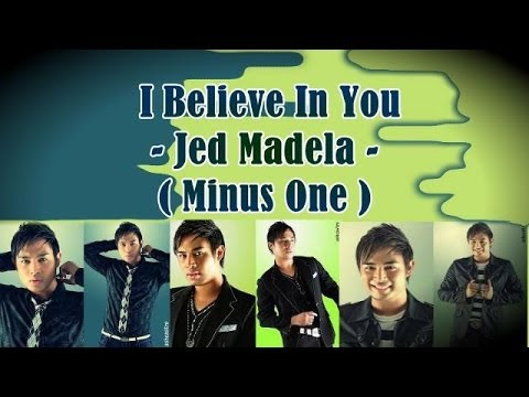 Minus One - I Believe In You - in the style of Jed Madela