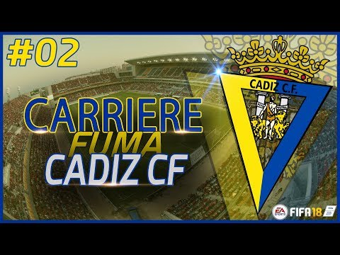 FIFA 18 | Carrière FUMA | Cadiz CF #02 : LES GRANDS DÉBUTS