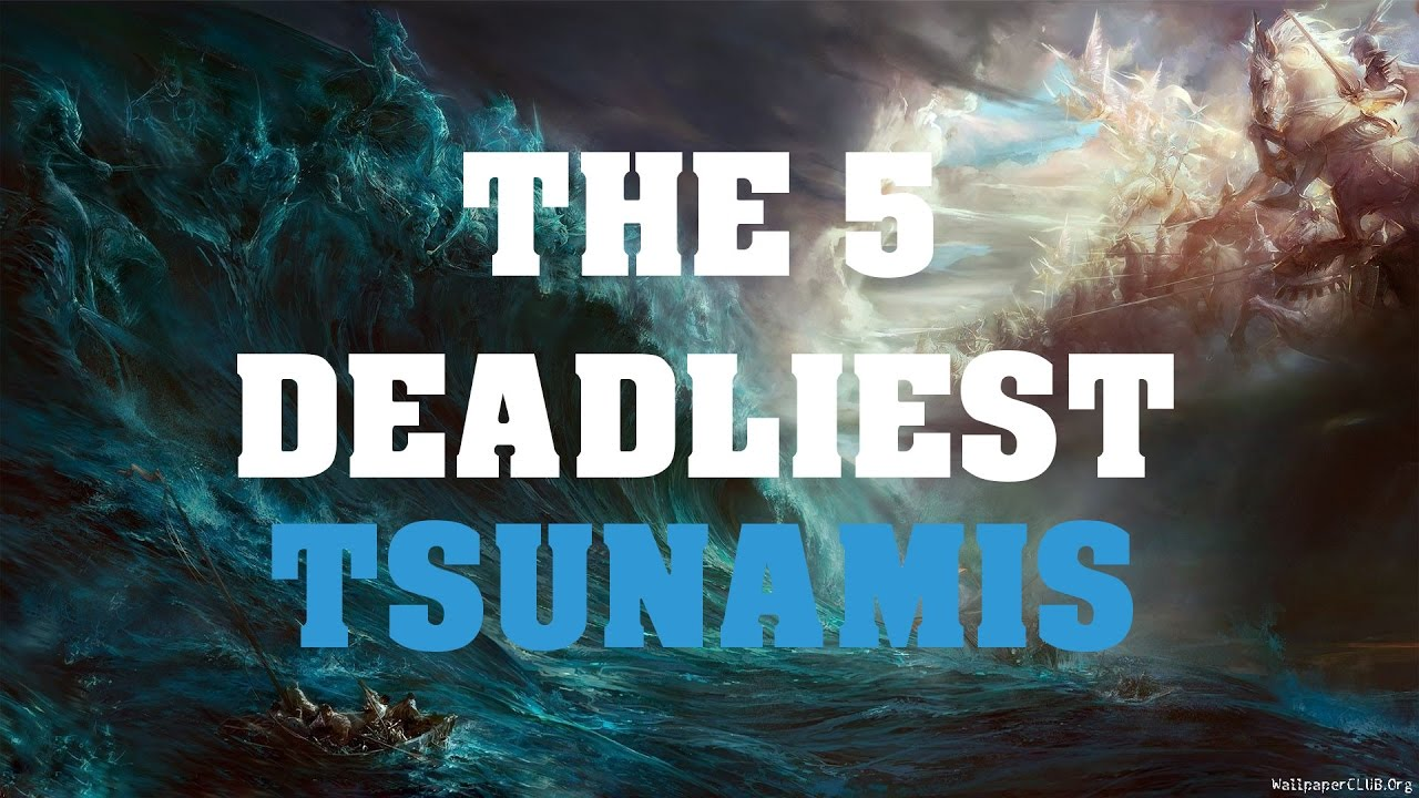 the deadliest tsunami in history History's 10 worst earthquakes  from the most powerful quake in its recorded history and the towering tsunami that  ranks third on the list of deadliest natural disasters in history.