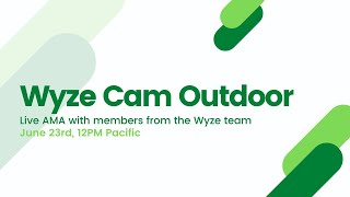 Live AMA with the Wyze Team