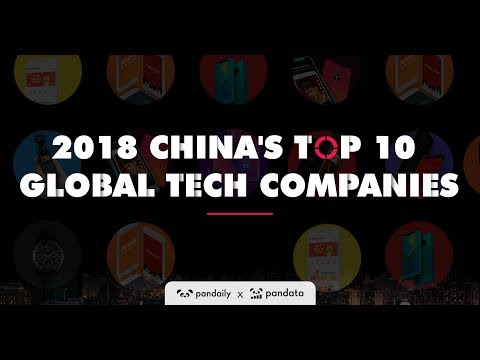 2018 China's Top 10 Global Tech Companies by Pandaily