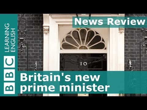 BBC News Review: Britain's new prime minister