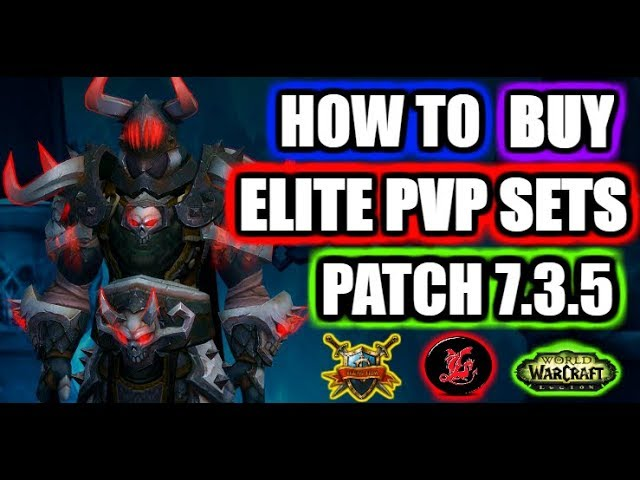 How To Get Elite Pvp Gear Wow Legion Patch 7 3 5 Youtube
