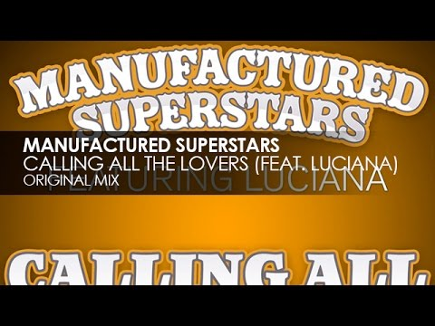 Manufactured Superstars featuring Luciana - Calling All the Lovers