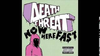 Death Threat - Now Here Fast(2004) FULL ALBUM