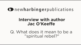 What does it mean to be a spiritual rebel?