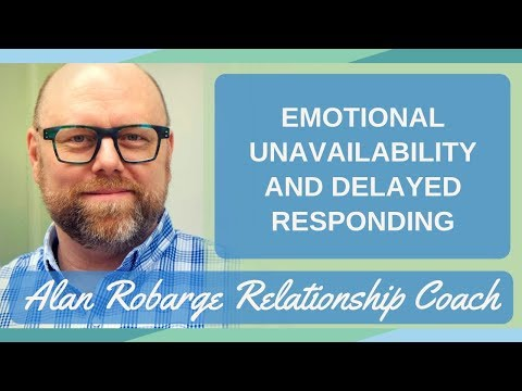 Emotional Unavailability and Delayed Responding from YouTube · Duration:  20 minutes 24 seconds