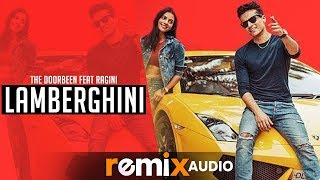Lamberghini Audio Remix Dj Joel Remix The Doorbeen Feat Ragini Latest Remix Songs 2019
