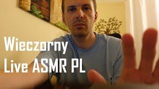 Wieczorna Sesja Live ASMR PL