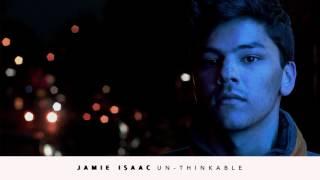 Jamie Isaac - Un-thinkable