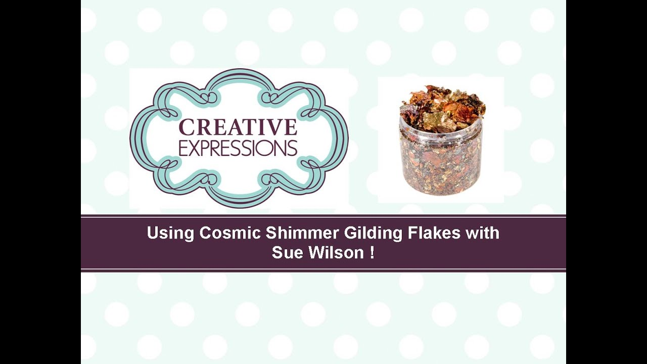 How To Use Cosmic Shimmer Gilding Flakes | Cosmic Shimmer Tutorials ...
