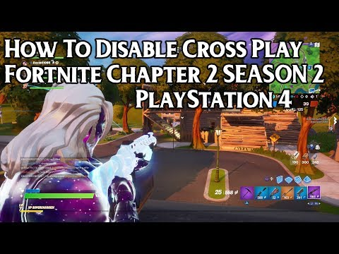 How To Disable Cross Play  Fortnite Chapter 2 SEASON 2 PlayStation 4