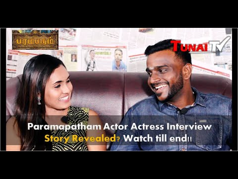 PARAMAPATHAM Unexpected Story Revealed? | Actor Actress Interview | Tunai TV