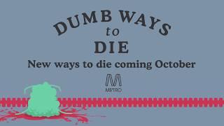 Repeat youtube video Dumb Ways to Die - New ways to die
