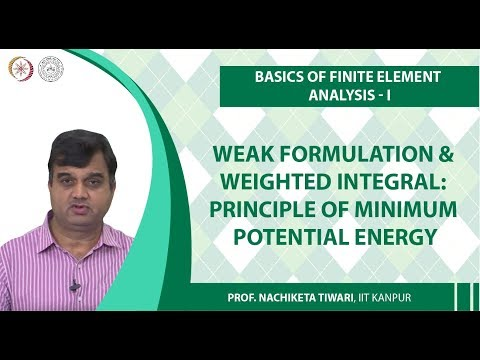 Weak Formulation & Weighted Integral : Principle of minimum potential energy
