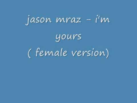 jason mraz - i'm yours ( female version ) + LYRICS