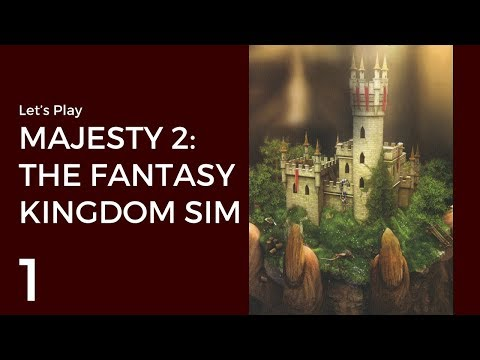 Let's Play Majesty 2: The Fantasy Kingdom Sim #1 | The Royal Advisor's Mansion