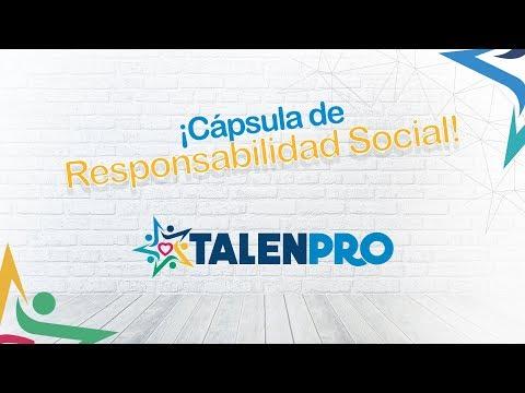 TALENPRO 2017 - Cápsula de Responsabilidad Social 1