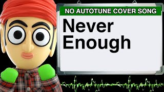 Never Enough The Greatest Showman by Runforthecube No Autotune Cover Song Parody Lyrics