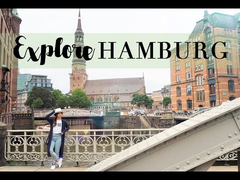 EXPLORE HAMBURG GERMANY