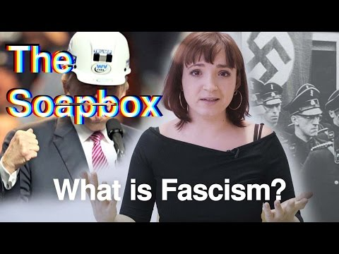 The Soapbox: What Is Fascism?