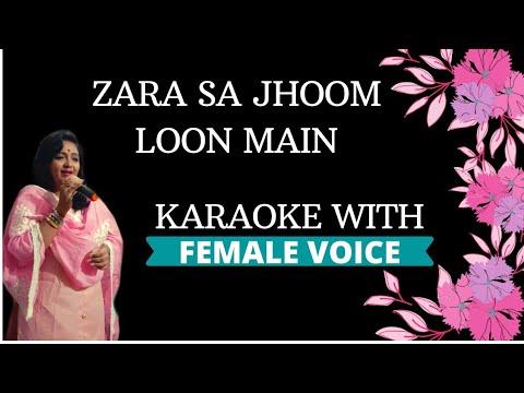 Zara Sa Jhoom Loon Main Karaoke With Female Voice
