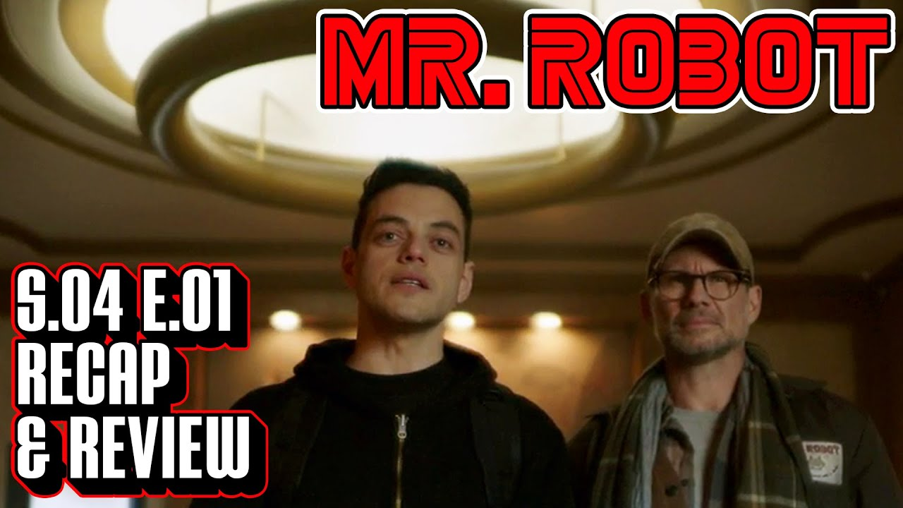 Mr. Robot Season 4 Episode 1 Recap & Review | 401 Unauthorized #1