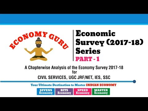 ECONOMIC SURVEY (2017-18) | INDIA'S ECONOMIC PERFORMANCE | PART 1 | ECONOMY GURU
