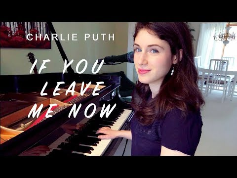 Charlie Puth - If You Leave Me Now (feat Boyz II Men) Female Piano Version