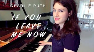 Charlie Puth If You Leave Me Now Female Piano Version
