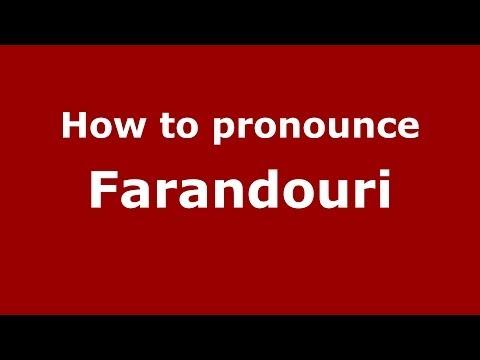 How to Pronounce Farandouri - PronounceNames.com
