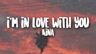 Baixar Kina - i'm in love with you | WITH LYRICS