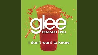 Watch Glee Cast I Dont Want To Know video