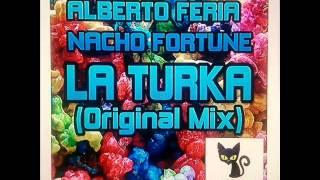 Alberto Feria & Nacho Fortune - La Turka (Original Mix)