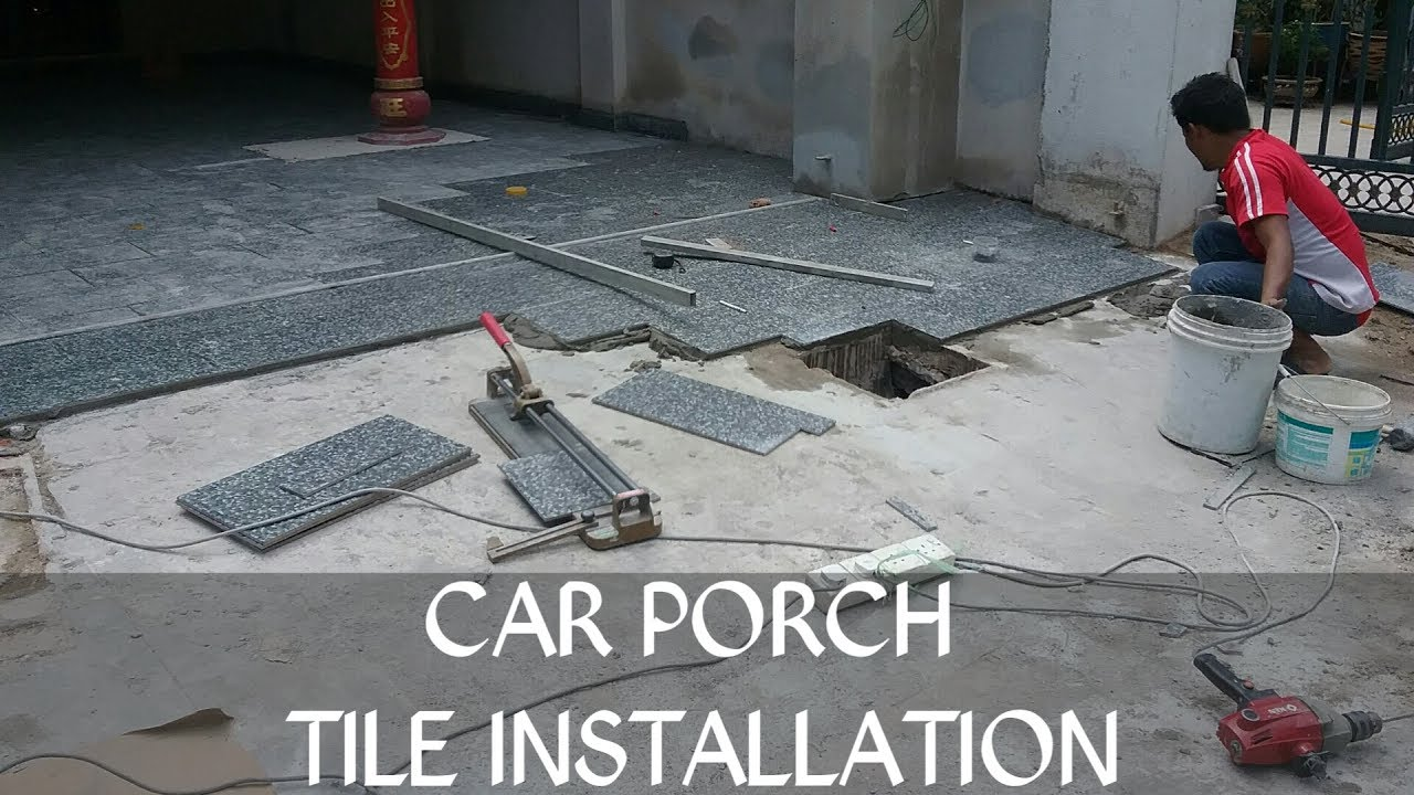 Contoh Ruang Tamu Car Porch Tile Installation - Youtube