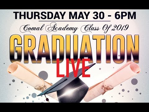 2019 Comal Academy Graduation Live - Thu May 30 at 6PM