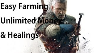 The Witcher 3 Unlimited Money & Healing Farming Spot