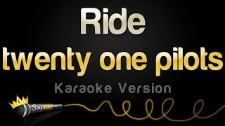 twenty one pilots - Ride Karaoke Version