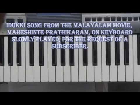 maheshinte prathikaram, idukki on keyboard slowly played.