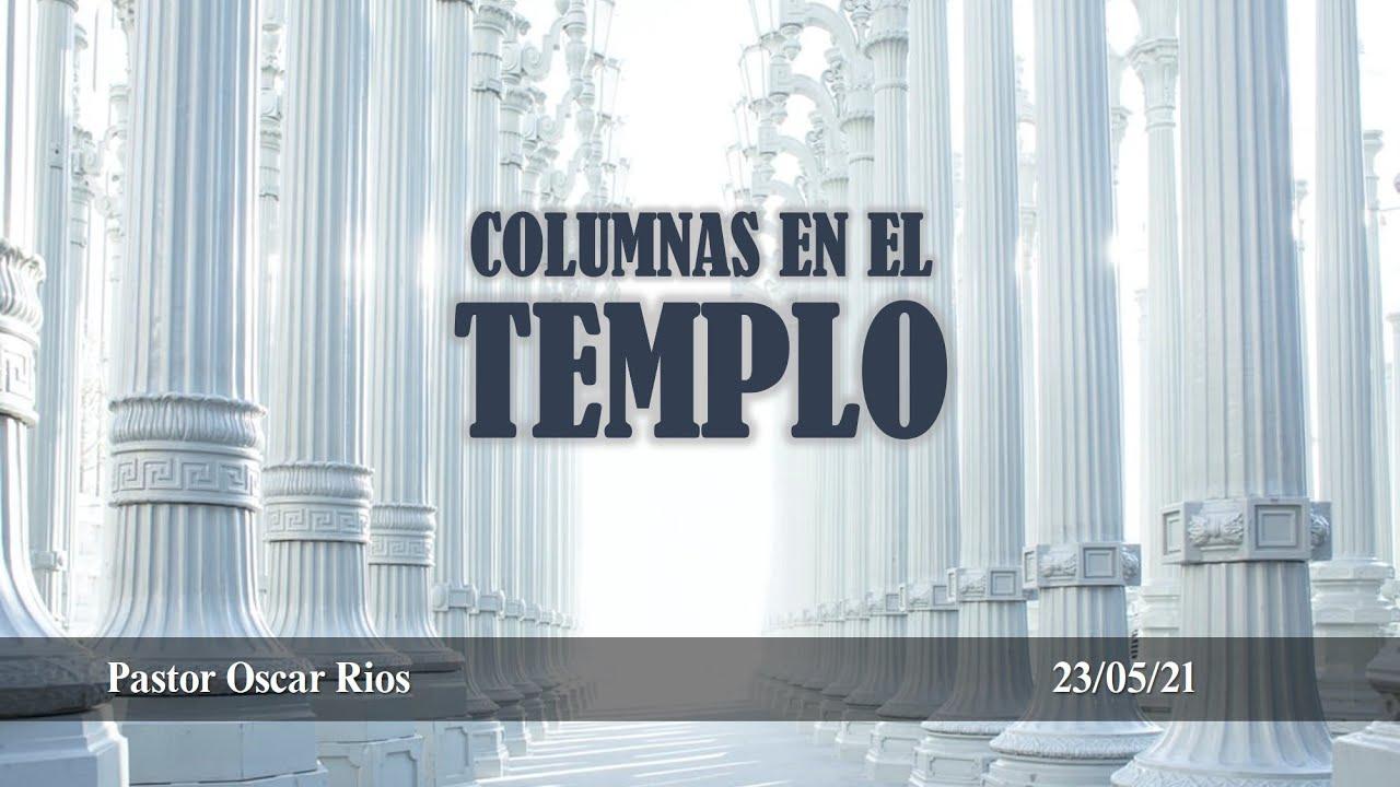Columnas en el templo | Domingo 23/05/2021
