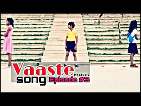 Vaaste Song: || Cute Love Story || EPISODE 3 || Dhvani Bhanushali  || Ishu DIvyansh || Mk studio