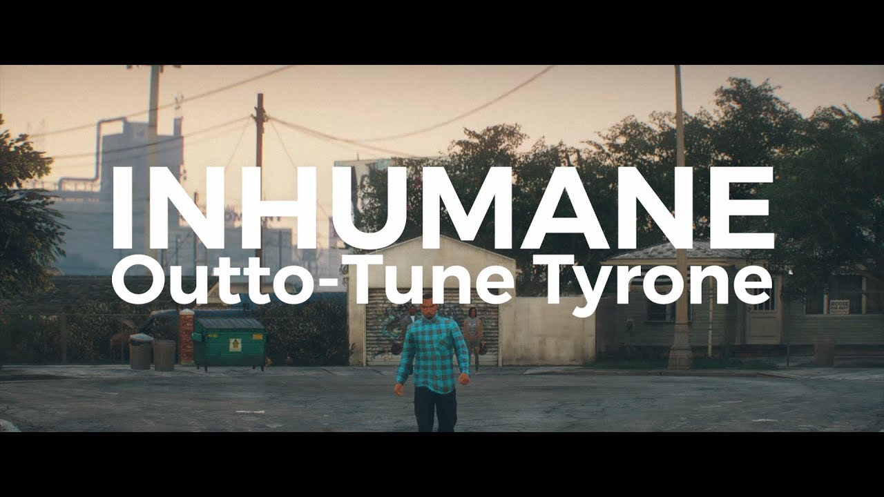 Inhumane  (Official Music Video) - Outto-Tune Tyrone