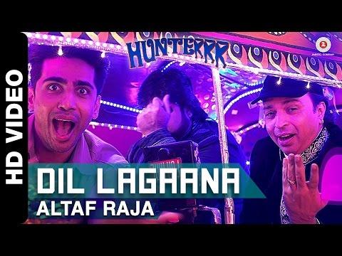 Dil Lagaana - Altaf Raja | Hunterrr I Gulshan Devaiah, Radhika Apte & Sai Tamhankar